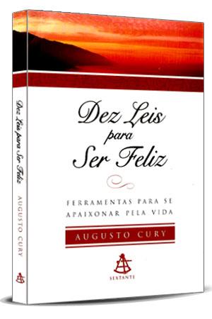 Augusto Cury - Dez Leis para Ser Feliz
