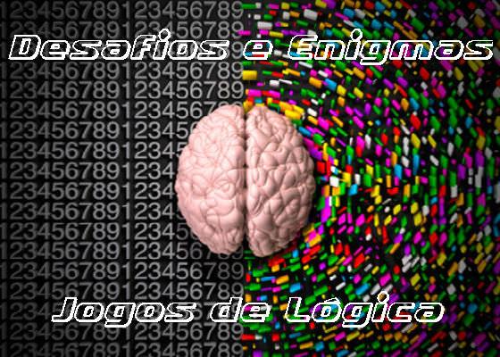 Desafios e enigmas - Jogos de lógica
