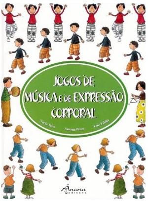 Livro - Jogos de Música e de Expressão Corporal